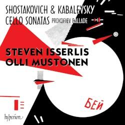 Shostakovich, Kabalevsky: Cello Sonatas / Prokofiev: Ballade by Shostakovich ,   Kabalevsky ,   Prokofiev ;   Steven Isserlis ,   Olli Mustonen
