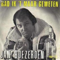 Jan Boezeroen - Had ik 't maar geweten