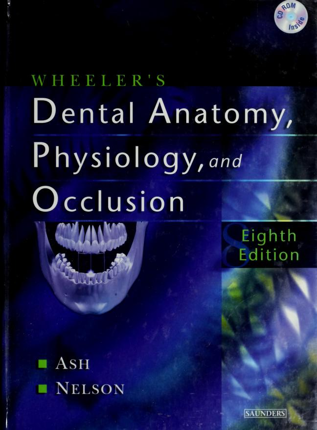 Dental anatomy, physiology, and occlusion by Major M. Ash