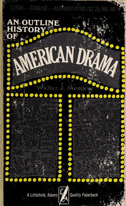 An outline history of American drama by Walter J. Meserve