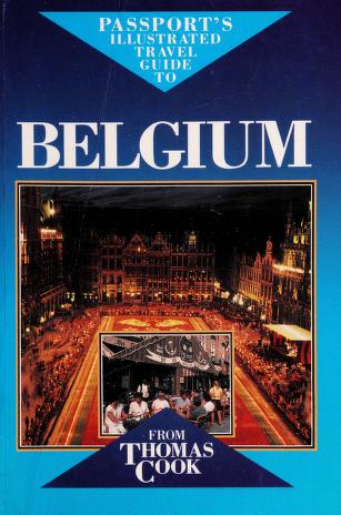 Cover of: Passport's illustrated travel guide to Belgium | McDonald, George