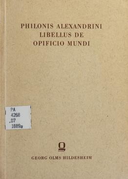 Cover of: Philonis Alexandrini libellus De opificio mundi   Philo of Alexandria