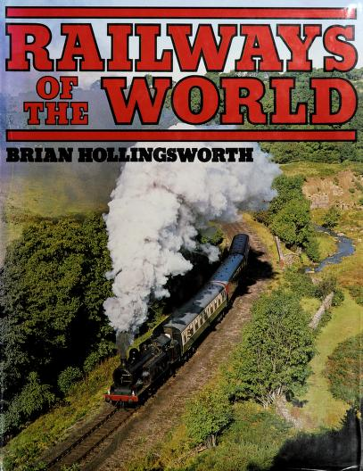 Railways of the world by J. B. Hollingsworth