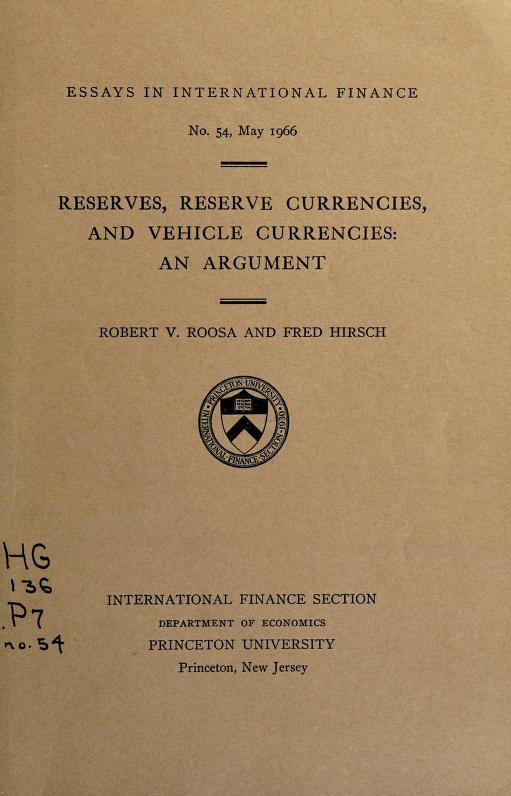 Reserves, reserve currencies, and vehicle currencies by Robert V. Roosa