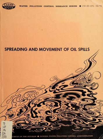 Cover of: Spreading and movement of oil spills | Henry G. Schwartzberg