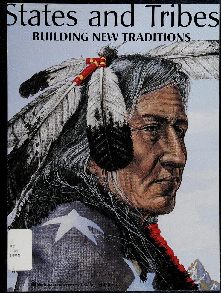 States and tribes by prepared at the direction of the NCSL Task Force on State-Tribal Relations ; compiled and edited by James B. Reed, Judy A. Zelio.