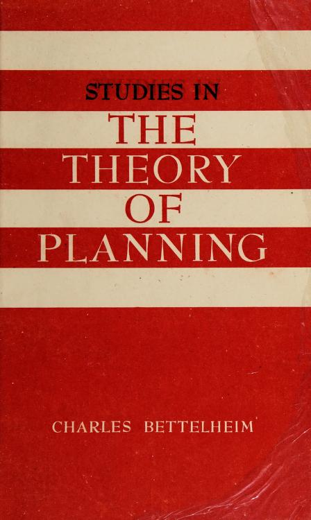 Studies in the theory of planning by Charles Bettelheim