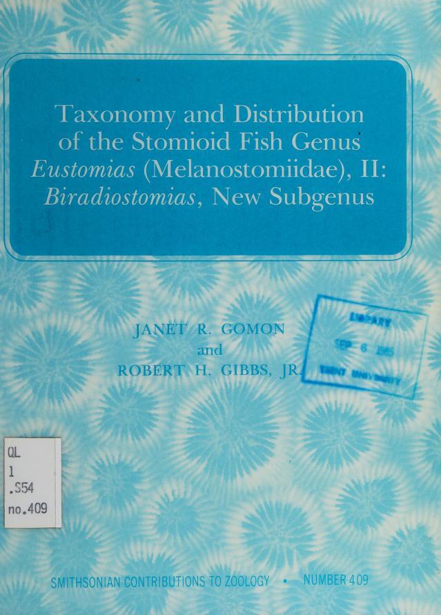 Taxonomy and distribution of the stomioid fish genus Eustomias (Melanostomiidae), II by Janet R. Gomon