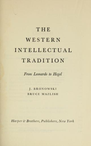 Cover of: The Western intellectual tradition, from Leonardo to Hegel | Bronowski, Jacob