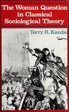 Cover of: The woman question in classical sociological theory | Terry R. Kandal